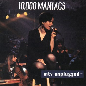 Testi MTV Unplugged: 10,000 Maniacs