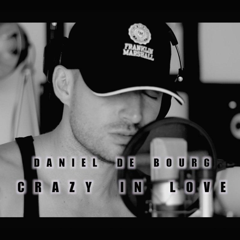Letra De Crazy In Love 50 Shades Male Version De Daniel De Bourg Musixmatch