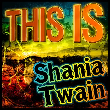 Testi This Is Shania Twain