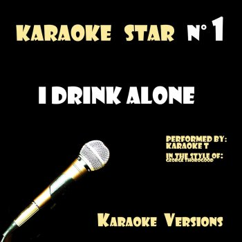 Testi I Drink Alone (in the style of George Thorogood) [Karaoke Versions]