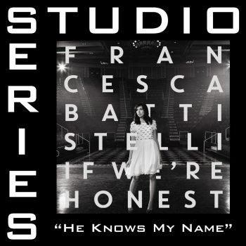 Testi He Knows My Name (Studio Series Performance Track)