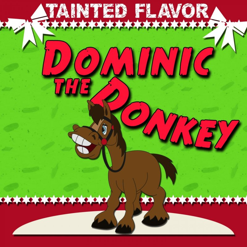tainted flavor dominic the donkey lyrics musixmatch - Dominic The Christmas Donkey