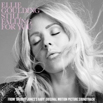 Still Falling For You                                                     by Ellie Goulding – cover art