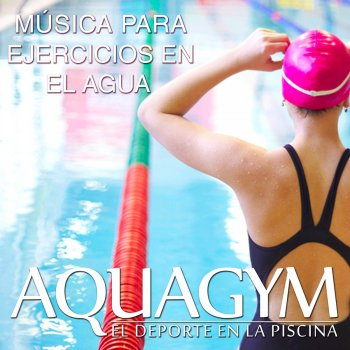 Testi Aquagym, El Deporte en la Piscina. Música para Ejercicios en el Agua