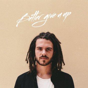 Testi Better Give U Up - Single