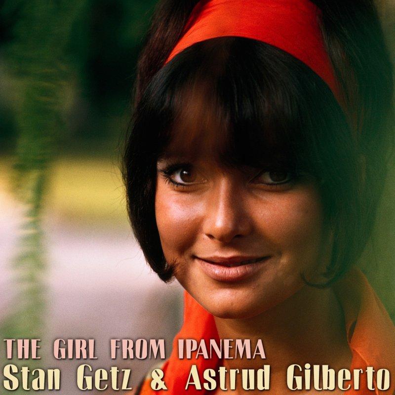 Lyric ipanema lyrics : Stan Getz & Astrud Gilberto - The Girl from Ipanema Lyrics ...