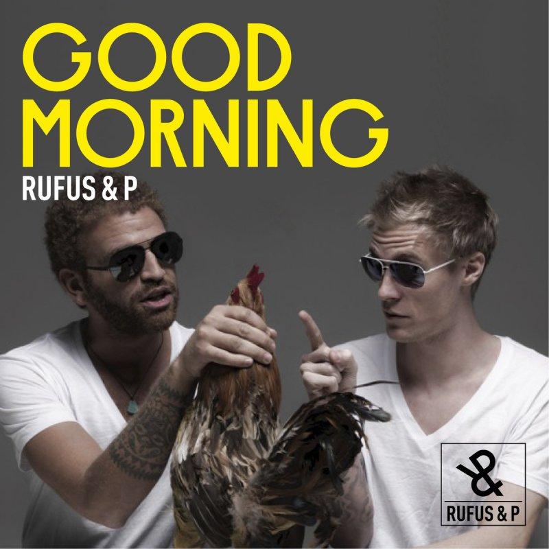 Good Morning Everyone Gee Lyric : Rufus p good morning lyrics musixmatch