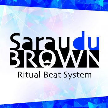 Testi Sarau Du Brown (Ritual Beat System)