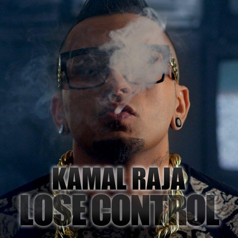 Kamal Raja - Lose Control Lyrics | Musixmatch