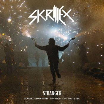 Testi Stranger (Skrillex Remix with Tennyson & White Sea)