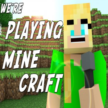 We're Playing Minecraft (Die Young Minecraft Parody) by