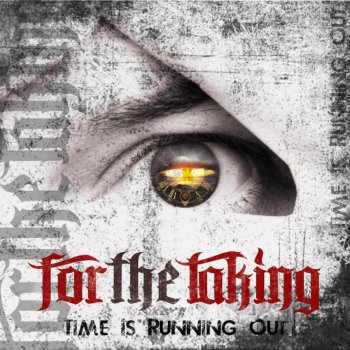 Time Is Running Out By For The Taking Album Lyrics Musixmatch