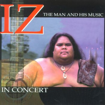 Testi IZ In Concert - The Man and His Music