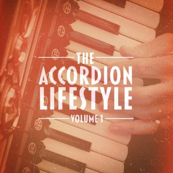 Testi The Accordion Lifestyle, Vol. 1 (Masters of the Accordion Play Traditional and Popular Songs)