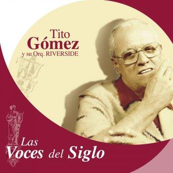 Testi Las Voces del Siglo: Tito Gómez