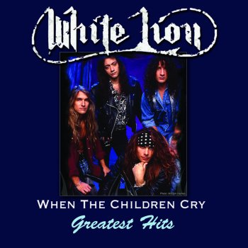Testi When The Children Cry - Greatest Hits