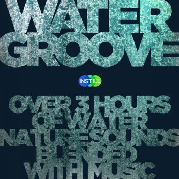 Testi Water Groove: Over 3 Hours of Water Nature Sounds Blended with Soothing Music