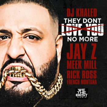 Testi They Don't Love You No More (feat. Jay Z, Meek Mill, Rick Ross & French Montana)
