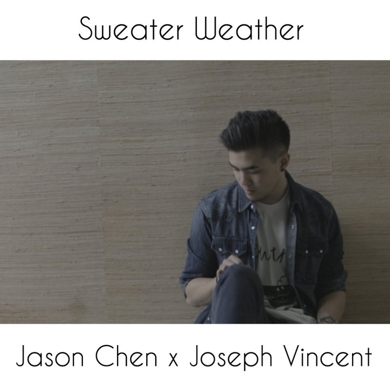 Lyric lyrics to sweater weather : Jason Chen feat. Joseph Vincent - Sweater Weather Lyrics | Musixmatch
