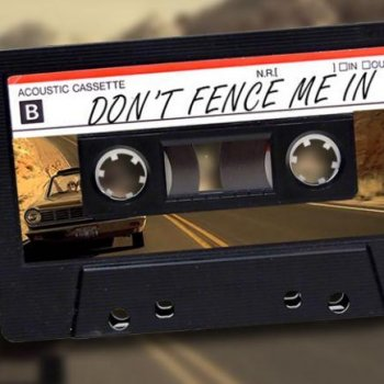 Testi Don't Fence Me In