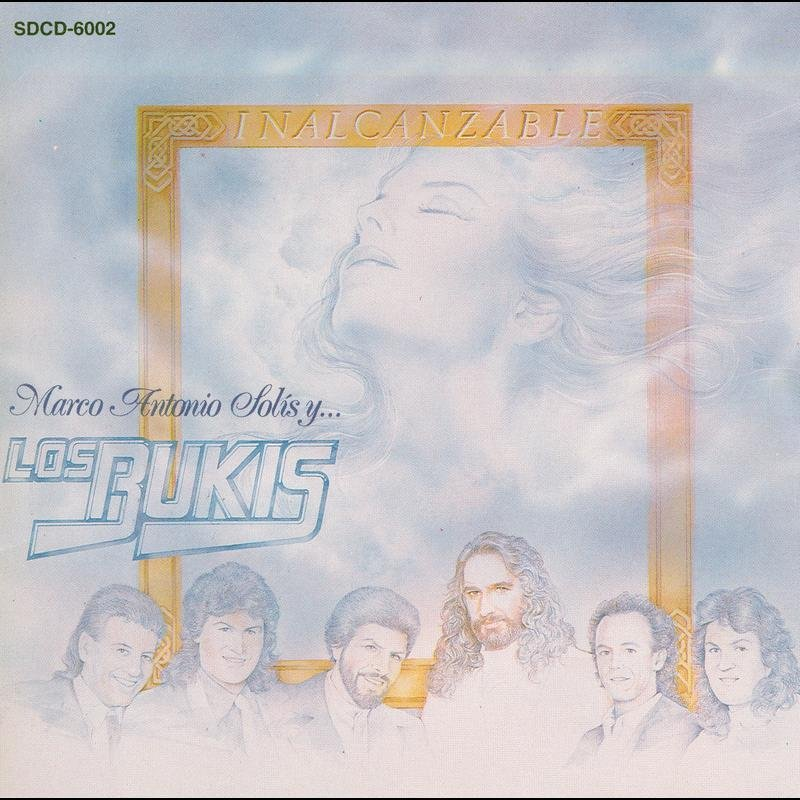Los Bukis - Inalcanzable lyrics | Musixmatch