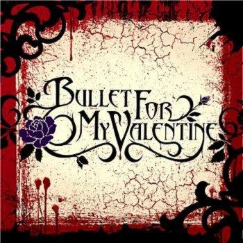 Bullet For My Valentine By Bullet For My Valentine Album Lyrics