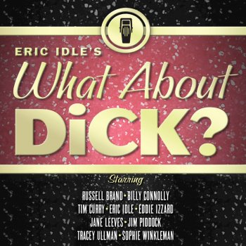 Testi Eric Idle's What About Dick? (Live)