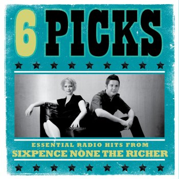 Testi 6 Picks: Essential Radio Hits from Sixpence None the Richer