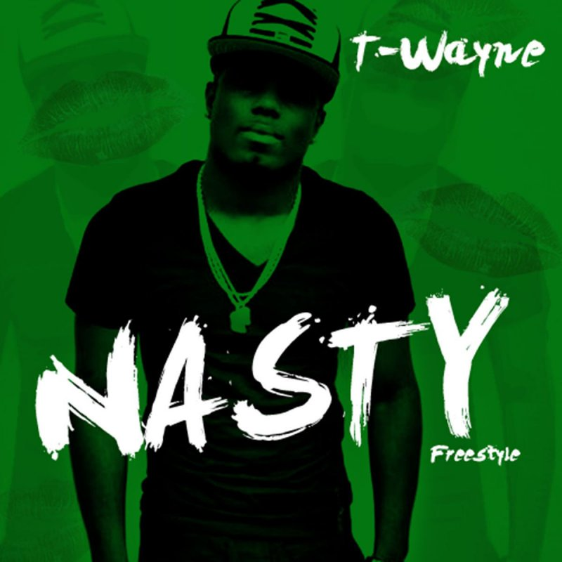Lyric freestyle rap battle lyrics : T-Wayne - Nasty Freestyle Lyrics | Musixmatch