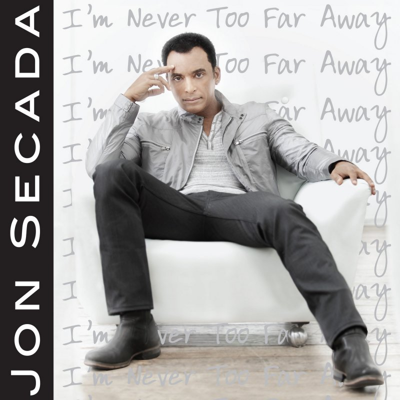 Jon Secada - I'm Never Too Far Away Lyrics   Musixmatch