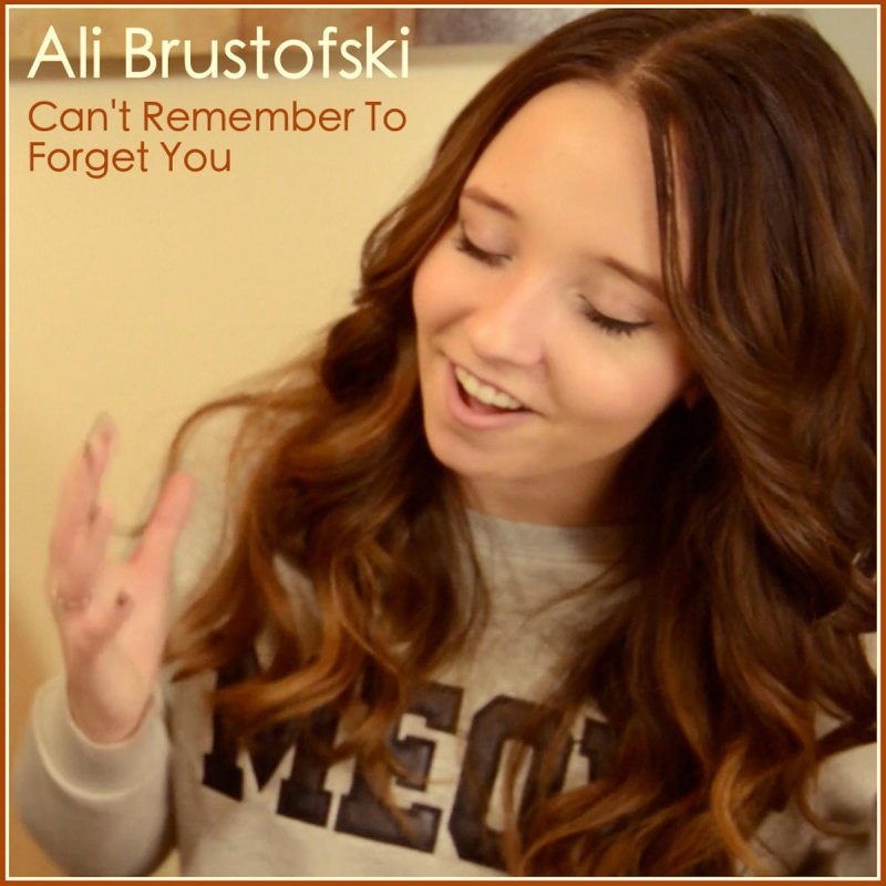 Ali Brustofski Can T Remember To Forget You Testo