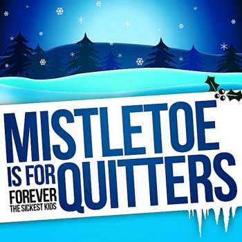 Testi Mistletoe is for Quitters