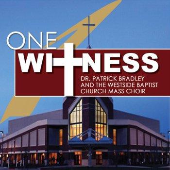 Dr.Patrick Bradley & The Westside Baptist Church Mass Choir - Romans 10:9 Lyrics ...