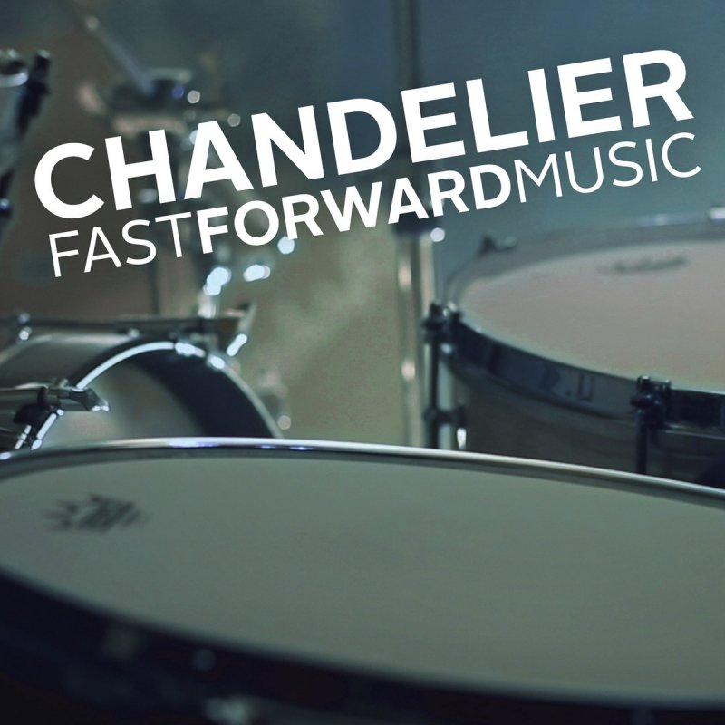 Fast forward music chandelier lyrics musixmatch aloadofball Image collections