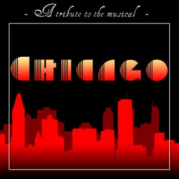 Testi Chicago (A Tribute to the Musical)