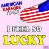 I Feel so Lucky Best of Karaoke American Karaoke Tunes - cover art