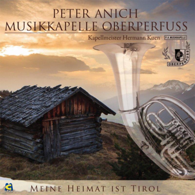 Peter Anich Musikkapelle Oberperfuss Meine Heimat Ist Tirol Lyrics Musixmatch