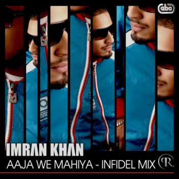 Aaja We Mahiya - Infidel Mix Imran Khan - lyrics