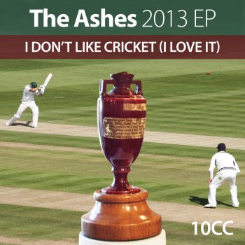 Testi Ashes 2013 / I Don't Like Cricket (I Love It)