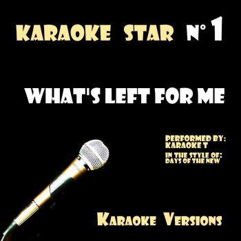 Testi What's Left For Me (in the style of Days Of The New) [Karaoke Versions]