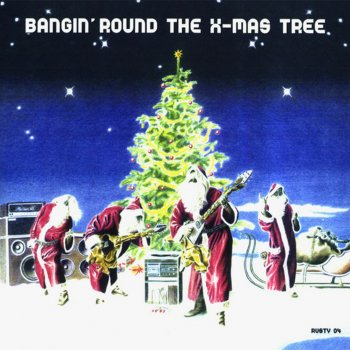 Testi Bangin' Round the X-Mas Tree