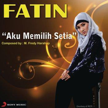 Fatin Shidqia Lubis - Aku Memilih Setia Lyrics | MetroLyrics