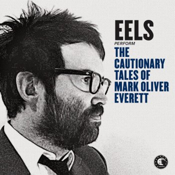Testi The Cautionary Tales of Mark Oliver Everett