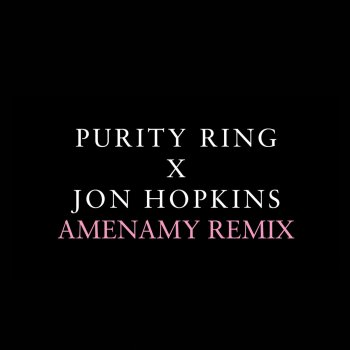 Testi Amenamy (Jon Hopkins Remix)