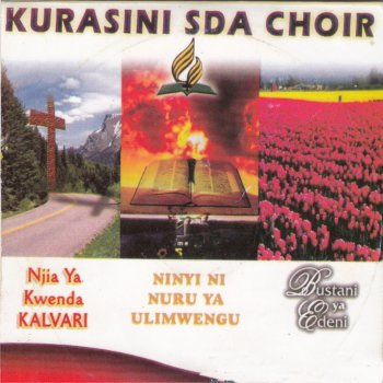 Bustani Ya Edeni by Kurasini SDA Choir album lyrics