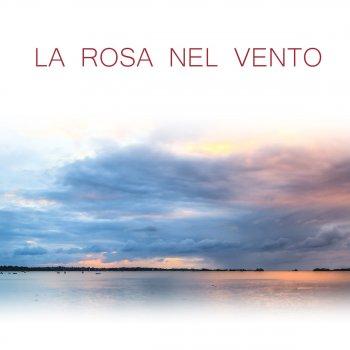 La Rosa Nel Vento Di Fabrizio Campanelli.I Testi Delle Canzoni Dell Album La Rosa Nel Vento Di