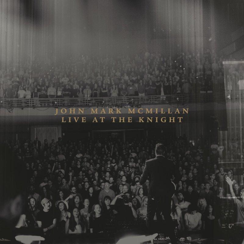 John Mark McMillan feat. Kim Walker-Smith - How He Loves - Live ...