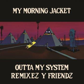 Testi Outta My System: Remixez Y Friendz