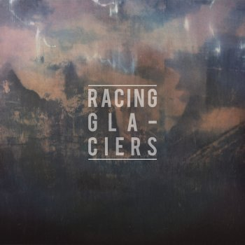 Racing Glaciers EP Intro - lyrics