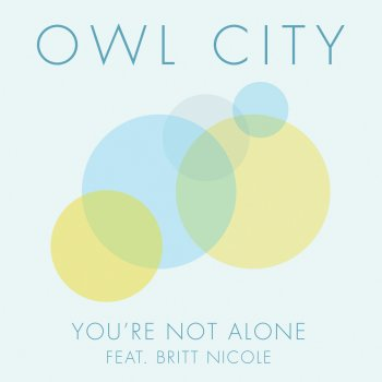 You're Not Alone by Owl City feat. Britt Nicole - cover art